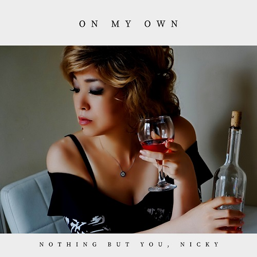"""Nothing But You Nicky's New Single, """"On My Own"""" is Out Now!"""